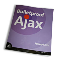 A battered copy of Bulletproof Ajax by Jeremy Keith